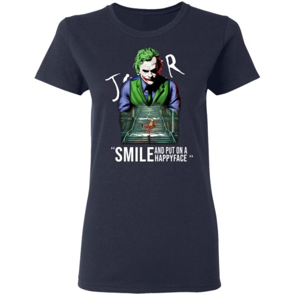 Joker smile and put on a happy face shirt 4