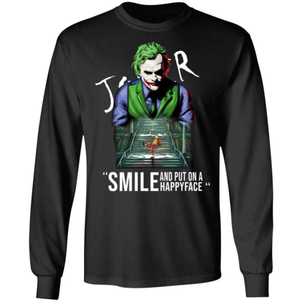 Joker smile and put on a happy face shirt 5