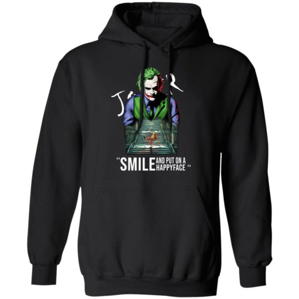 Joker smile and put on a happy face shirt 7