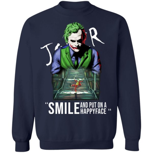 Joker smile and put on a happy face shirt 10