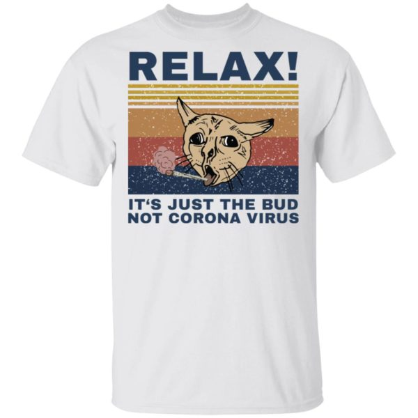 Funny cat Relax it's just the bud not corona shirt