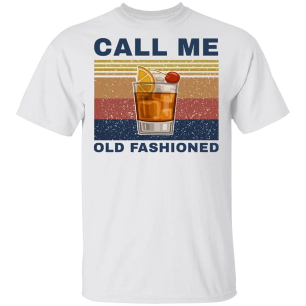 Whiskey Cocktail Call me old fashioned shirt