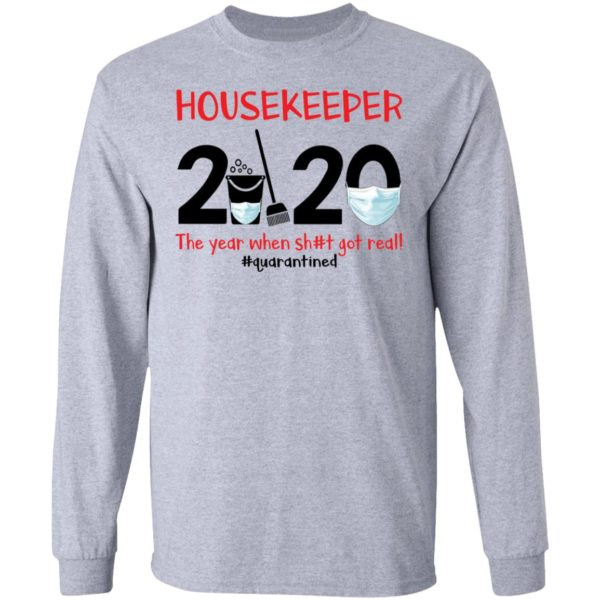 Housekeeper The year when shit got real shirt 5