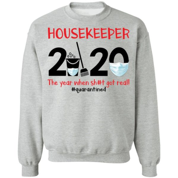 Housekeeper The year when shit got real shirt 9