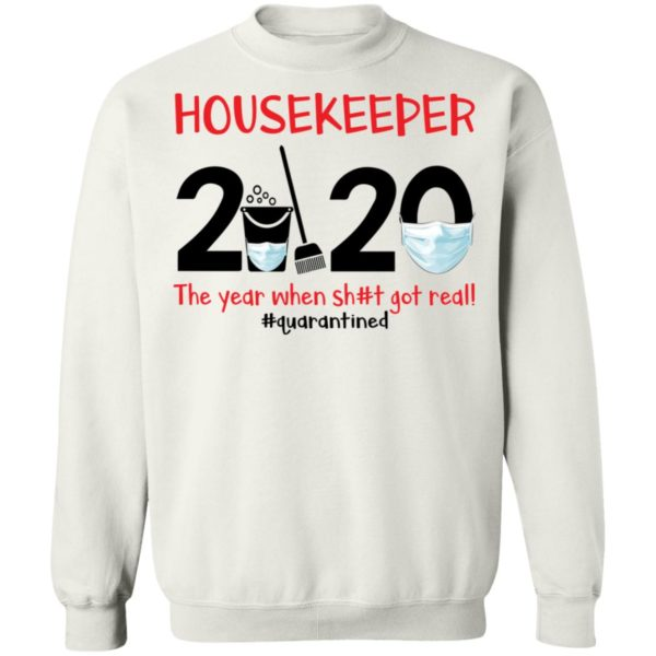 Housekeeper The year when shit got real shirt 10