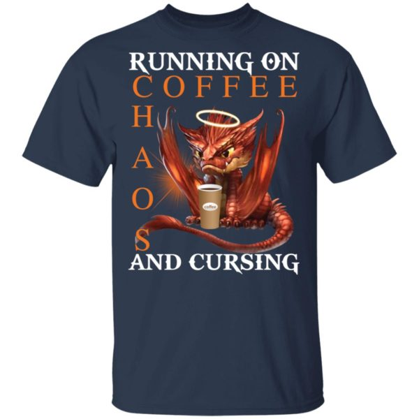 Dragon Running on coffee chaos and cursing shirt 2