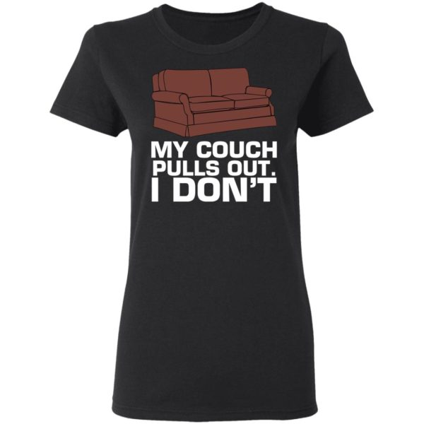 My cough pulls out I don't shirt 3