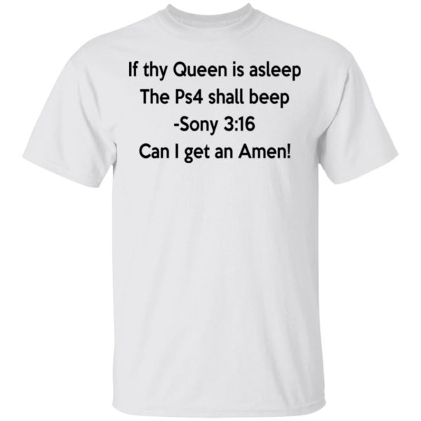 If thy Queen is asleep The Ps4 shall beep shirt