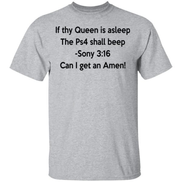 If thy Queen is asleep The Ps4 shall beep shirt 2