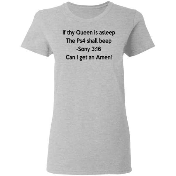 If thy Queen is asleep The Ps4 shall beep shirt 4