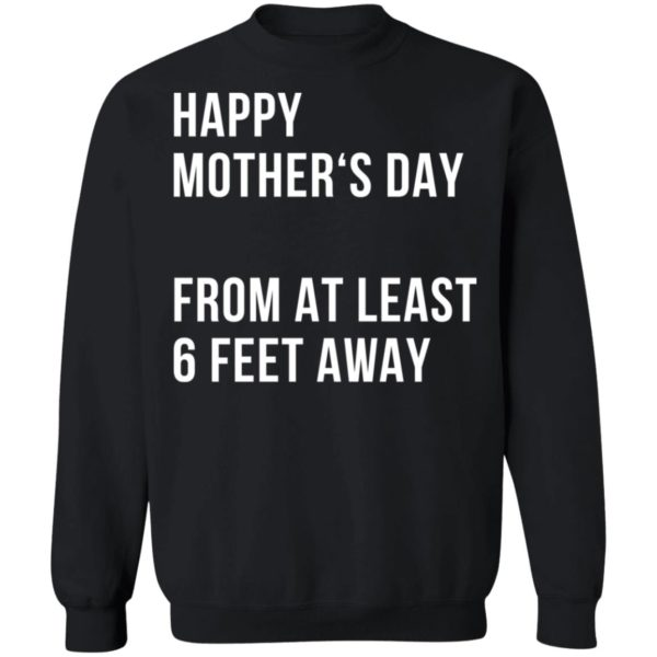 Happy mother's day from at least 6 feet away shirt 9