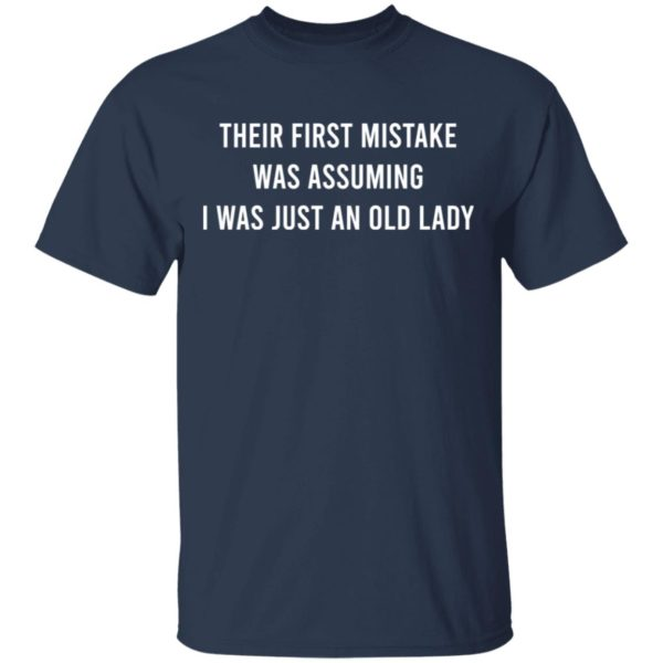 Their First Mistake Was Assuming I Was Just An Old Lady shirt 2