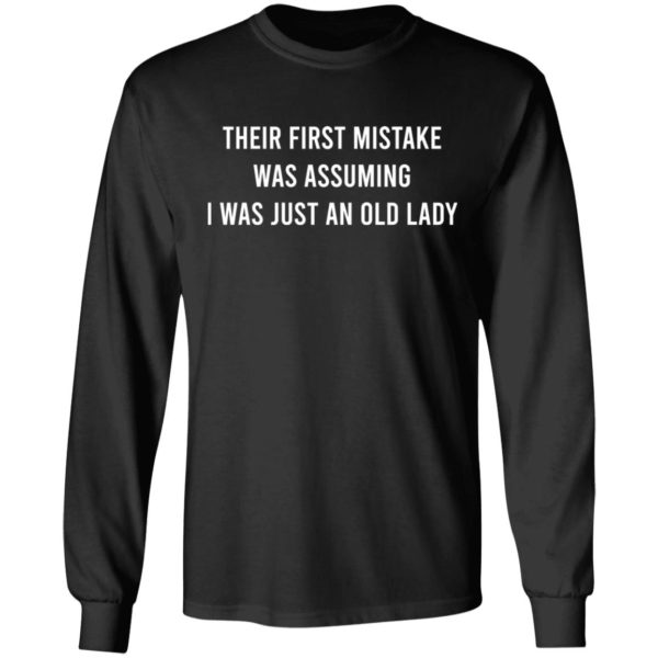 Their First Mistake Was Assuming I Was Just An Old Lady shirt 5