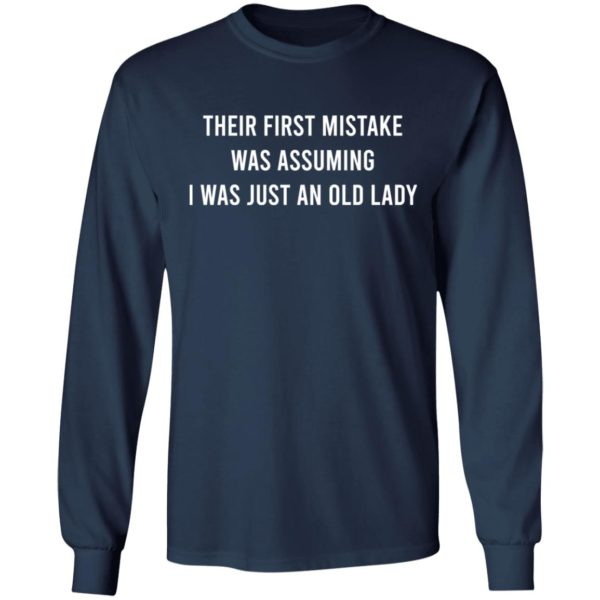 Their First Mistake Was Assuming I Was Just An Old Lady shirt 6
