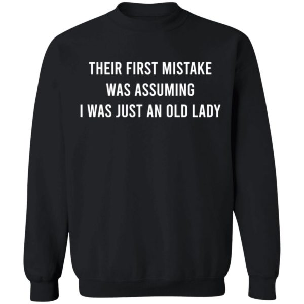 Their First Mistake Was Assuming I Was Just An Old Lady shirt 9