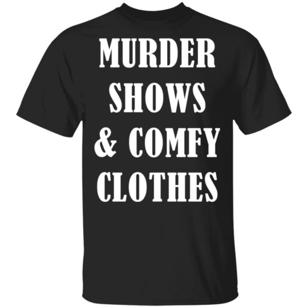 Murder shows and comfy clothes shirt 2