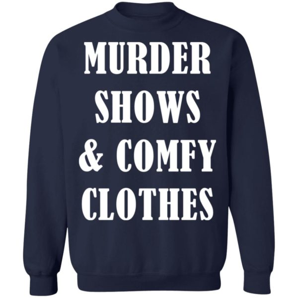 Murder shows and comfy clothes shirt 10