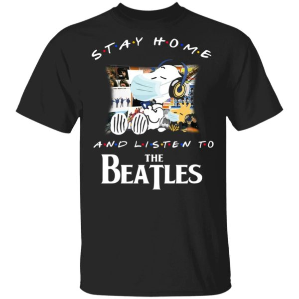 Snoopy Stay home and listen to the Beatles shirt