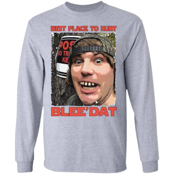 Best place to hunt blee'dat shirt 5
