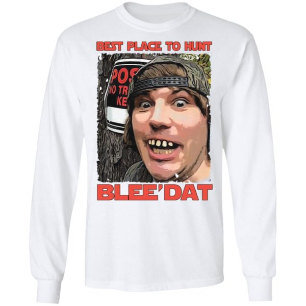 Best place to hunt blee'dat shirt 6