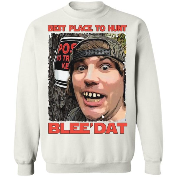 Best place to hunt blee'dat shirt 10