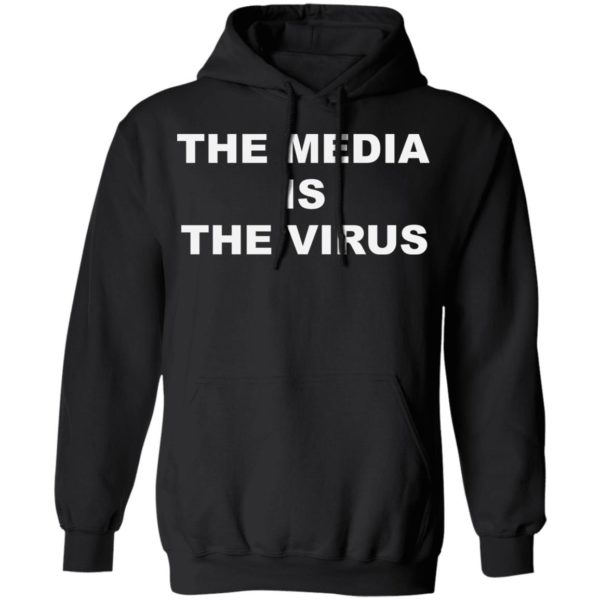 The media is the v*rus shirt 7