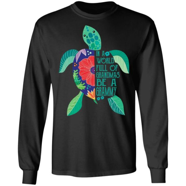 In A world full of grandmas be a grammy turtle shirt 5