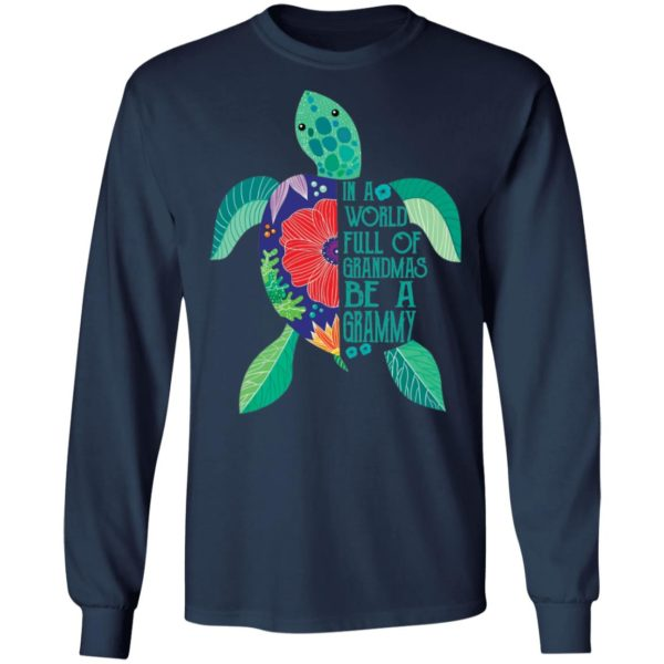 In A world full of grandmas be a grammy turtle shirt 6