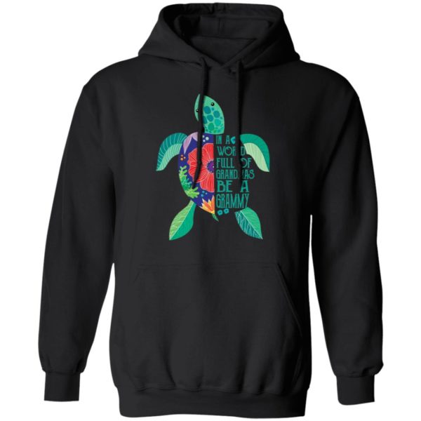 In A world full of grandmas be a grammy turtle shirt 7