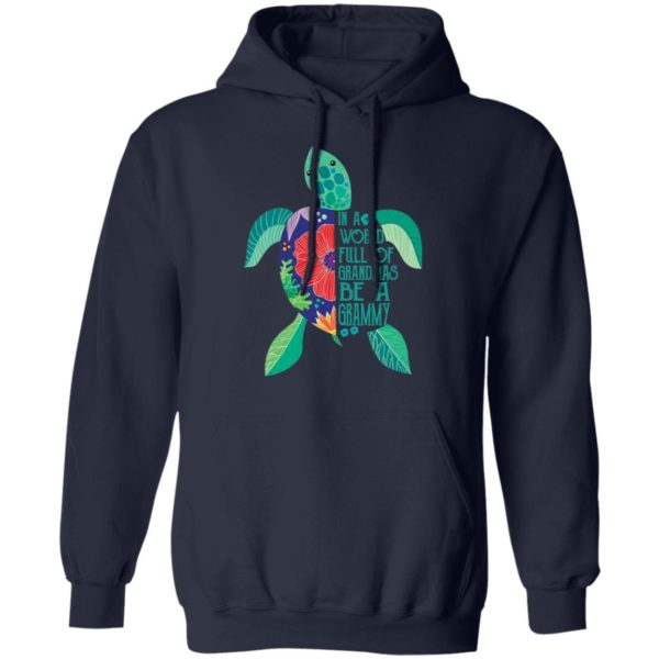 In A world full of grandmas be a grammy turtle shirt 8