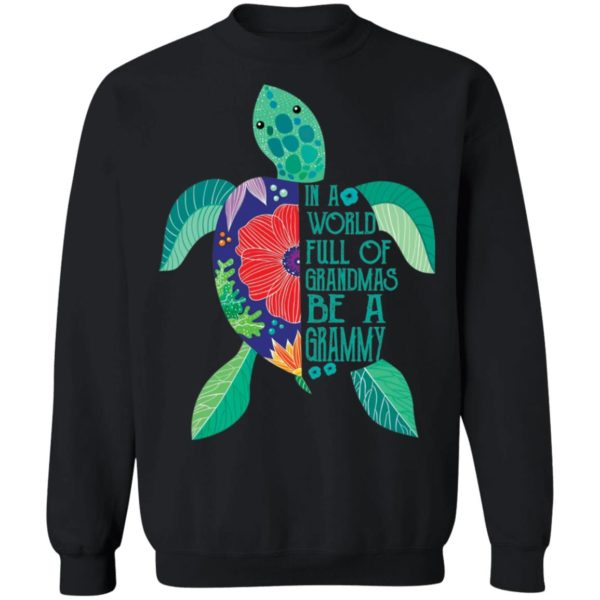In A world full of grandmas be a grammy turtle shirt 9