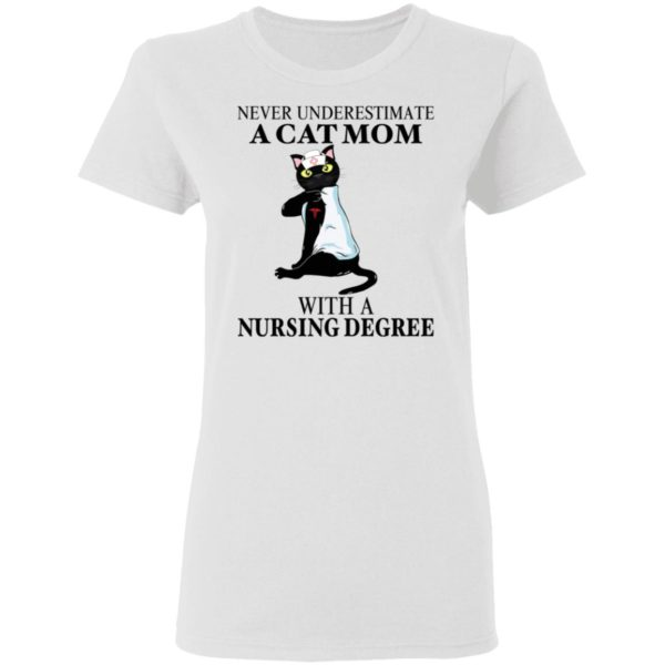 Never underestimate a cat Mom with a nursing degree shirt 3