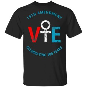 19th Amendment vote celebrating 100 years shirt