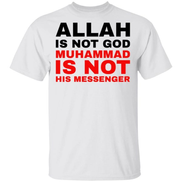 Allah is not God muhammad is not his messenger shirt 1