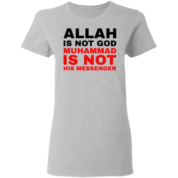 Allah is not God muhammad is not his messenger shirt 4