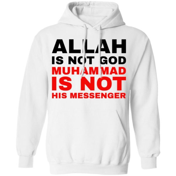 Allah is not God muhammad is not his messenger shirt 8