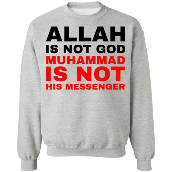 Allah is not God muhammad is not his messenger shirt 9