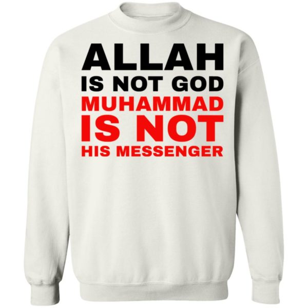 Allah is not God muhammad is not his messenger shirt 10