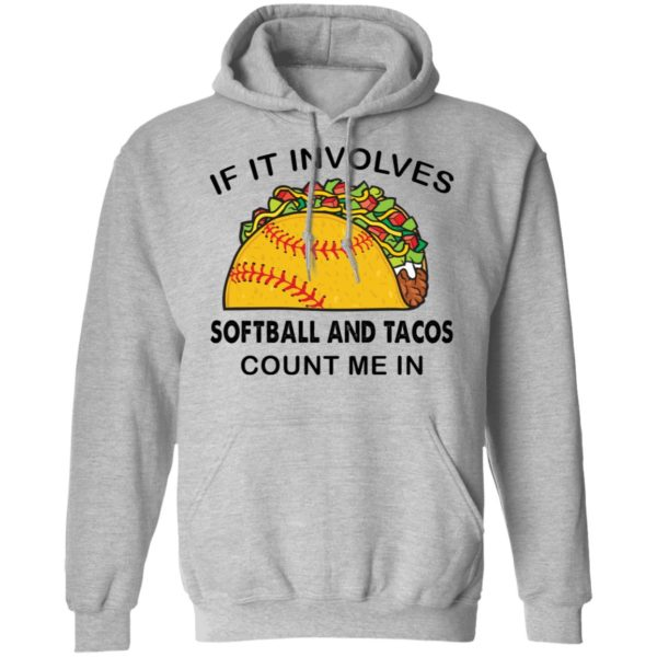 if it involves softball and tacos count me in shirt 7