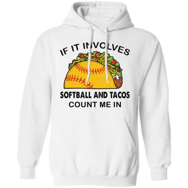 if it involves softball and tacos count me in shirt 8