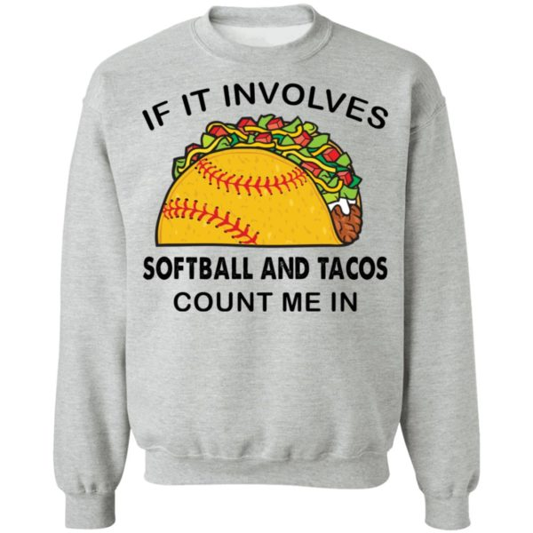 if it involves softball and tacos count me in shirt 9