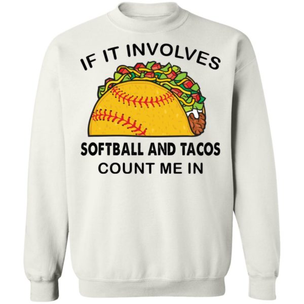 if it involves softball and tacos count me in shirt 10