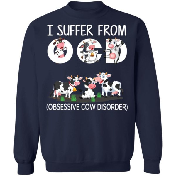 I suffer from OCD obsessive cow disorder shirt 10