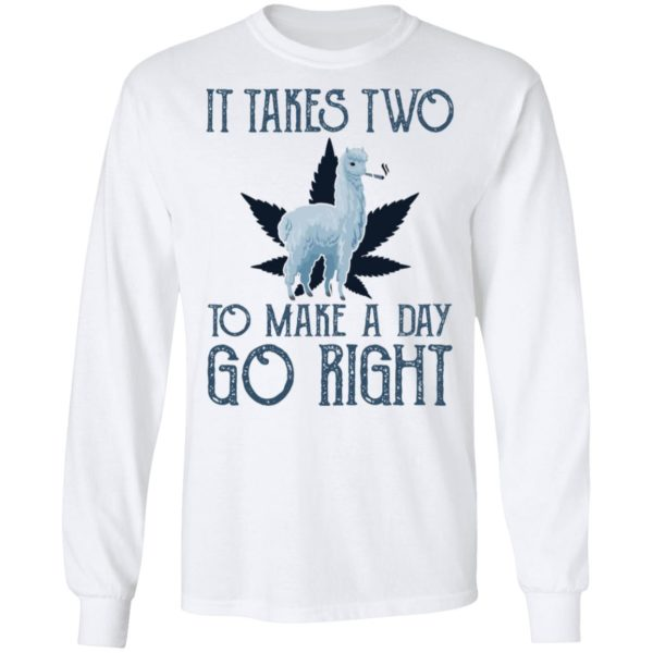 Llama weed It takes two to make a day go right shirt 6