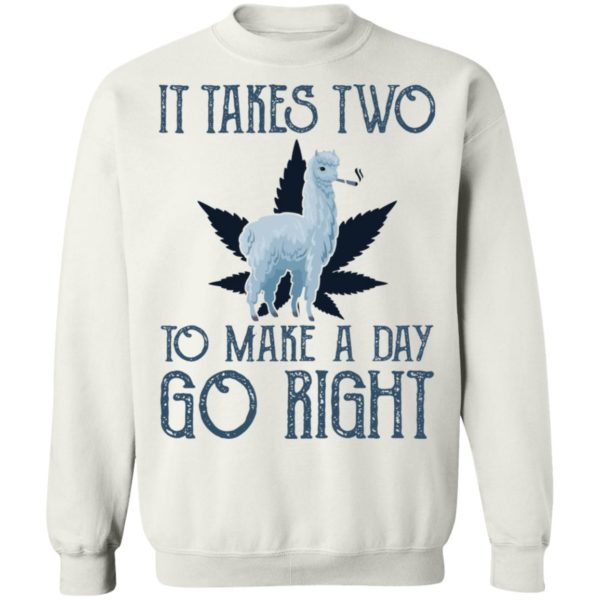 Llama weed It takes two to make a day go right shirt 10