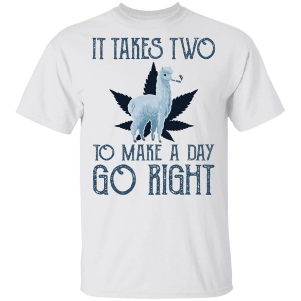 Llama weed It takes two to make a day go right shirt