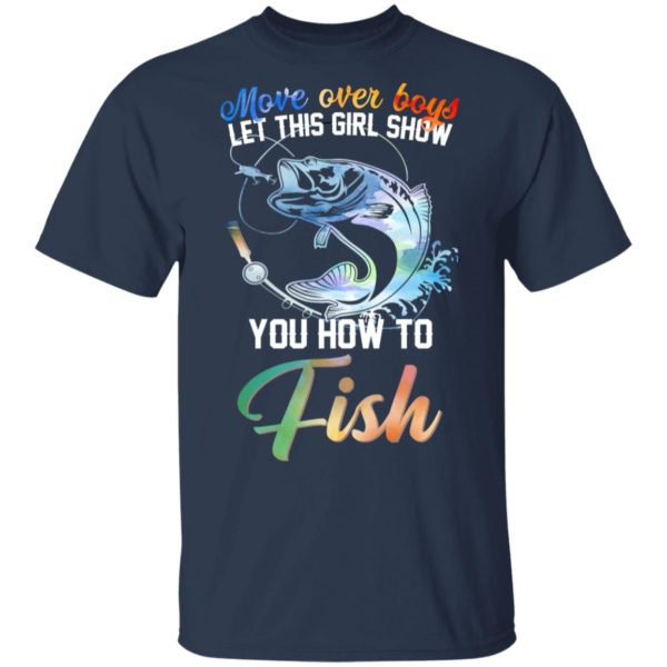 Move over boys let this girl show you how to fish shirt 2
