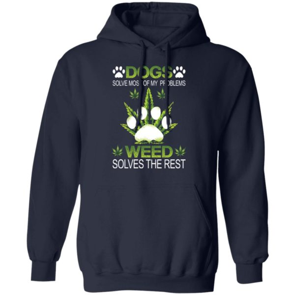Dogs solve most of my problems weed solves the rest shirt 8