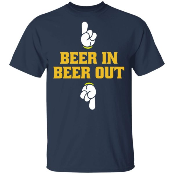 Beer in beer out shirt 2