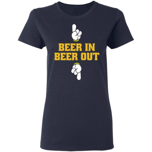 Beer in beer out shirt 4